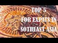 Top FIVE Things you SHOULD do as an Expat in Southeast Asia