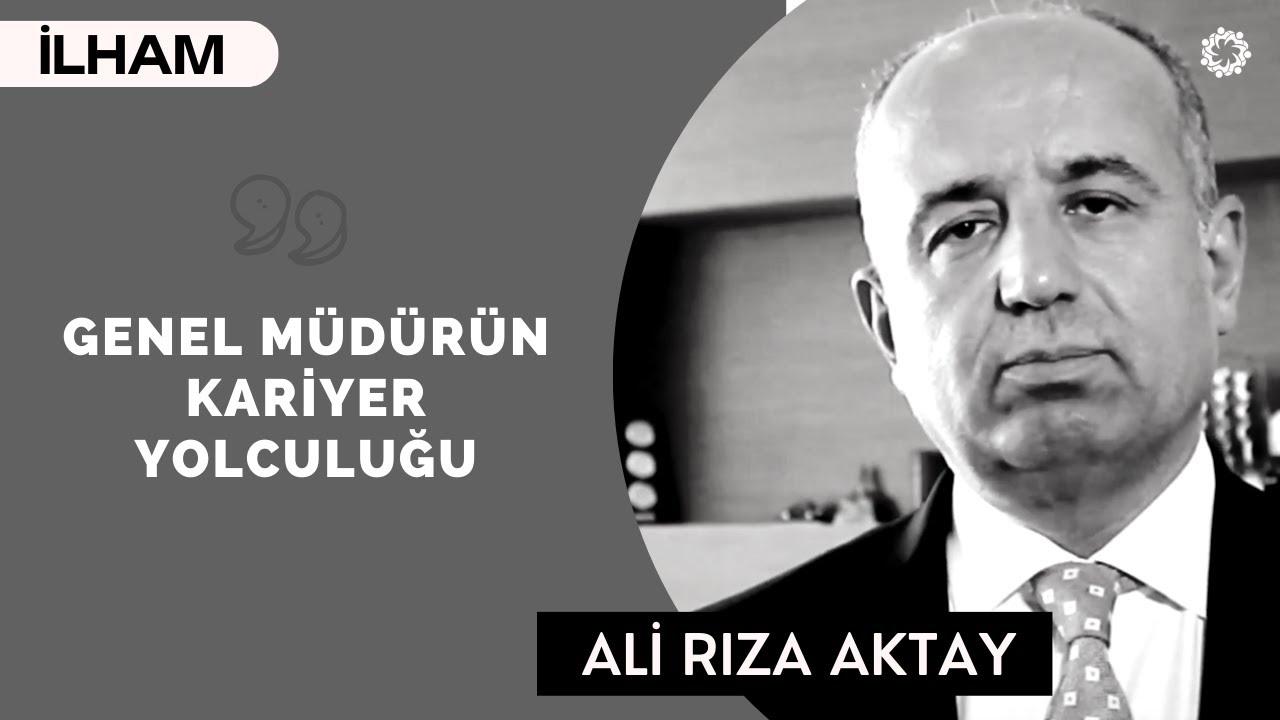 İnsani Değerlere Önem Ver! - (Genel Müdür) - Ali Rıza Aktay