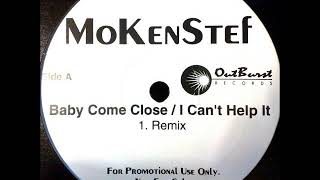 Mokenstef Baby Come Close I Can 39 t Help It Remix.mp3