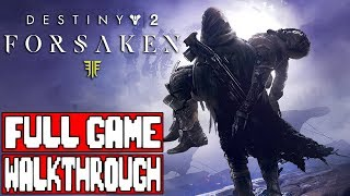 Destiny 2 FORSAKEN Gameplay Walkthrough Part 1 FULL GAME - No Commentary (1080p 60fps)