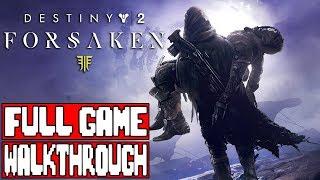 Destiny 2 FORSAKEN Gameplay Walkthrough Part 1 FULL GAME - No Commentary (1080p 60fps)