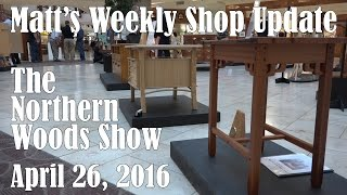 Matt's Weekly Shop Update - April 26, 2016(This past week was the Northern Woods Show put on by the Minnesota Woodworker's Guild. It was held at the Eden Prairie Center April 21-24, 2016. Minnesota ..., 2016-04-27T03:06:46.000Z)