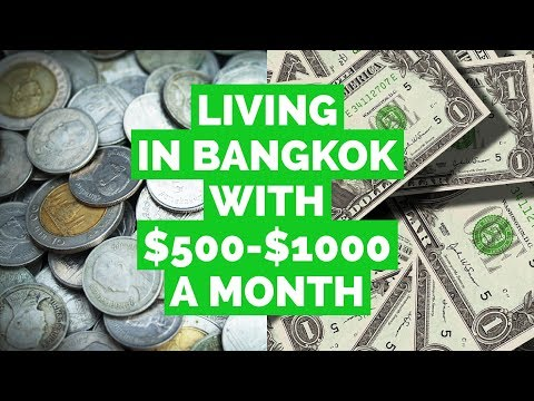 Living in Bangkok with $500-$1000 a Month