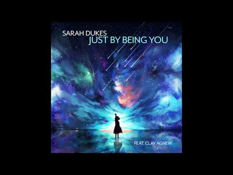 Sarah Dukes - Just By Being You (Official)