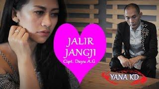 Yana KD - Jalir Jangji [ Bandung Music]