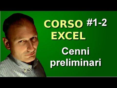 Corso di Excel - Lezione 1 e 2 - Cenni preliminari