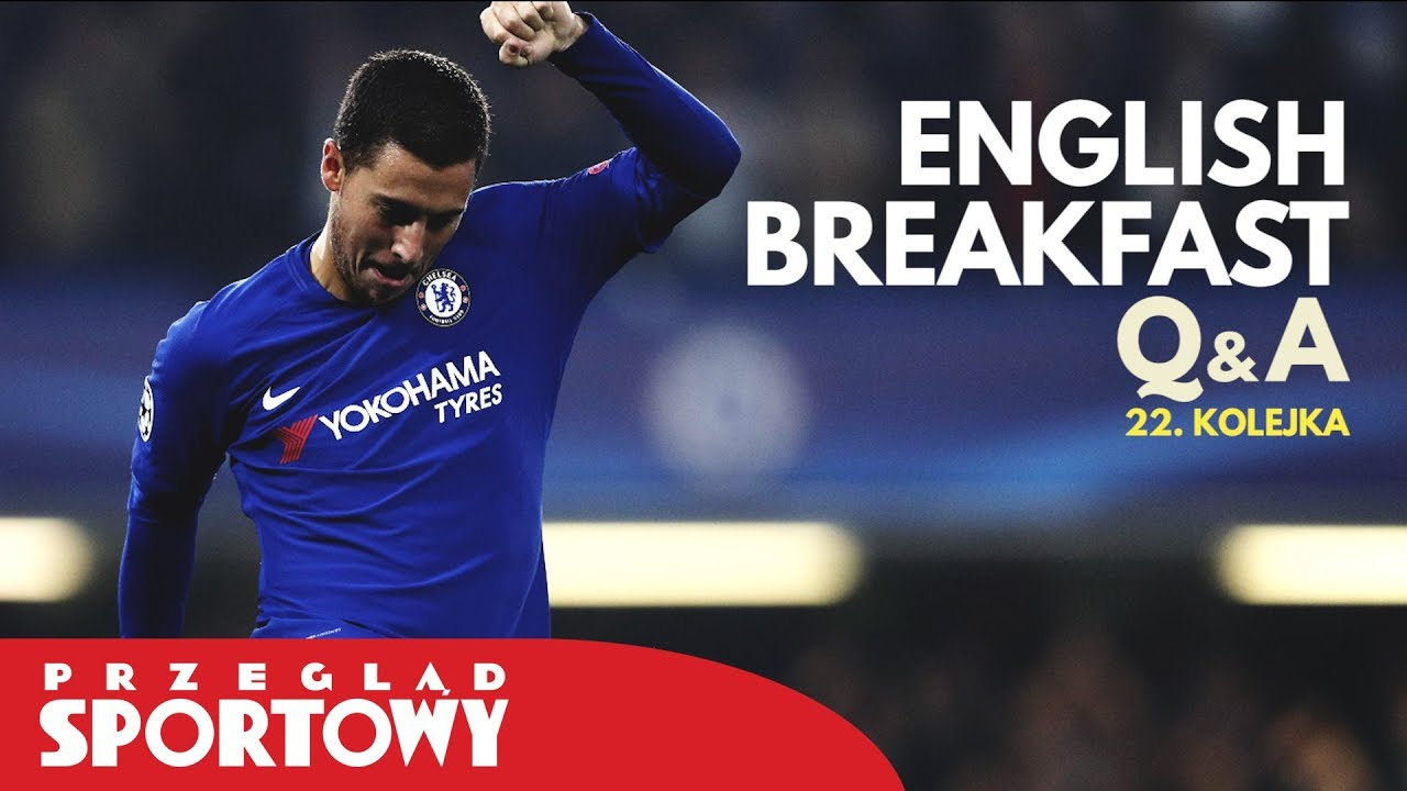 ENGLISH BREAKFAST – Magazyn Ligi Angielskiej – Q&A