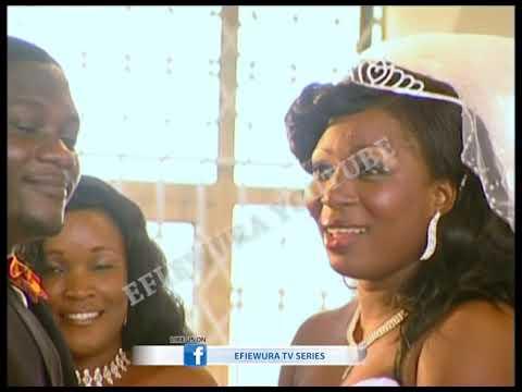 Efiewura Tv Series Nana Amas Wedding Part 2