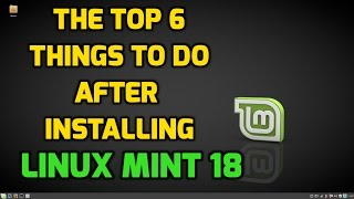 The Top 6 Things to do After Installing Linux Mint