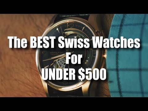 The BEST Swiss Watches For UNDER $500