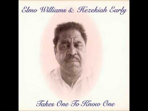 Elmo Williams & Hezekiah Early - Takes One To Know One (Full Album) 1997