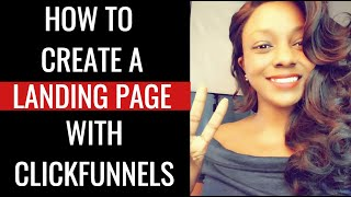 How to Create a Landing Page with Clickfunnels in 10 Minutes