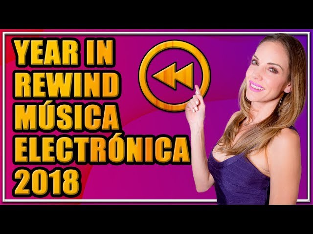 YEAR IN REWIND MUSICA ELECTRONICA 2018