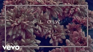 COLOURS - Slow (Audio)