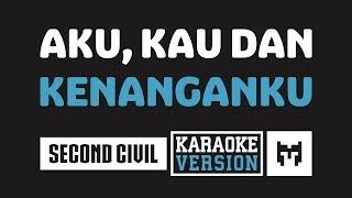 Gambar cover [ Karaoke ] Second Civil - Aku Kau Dan Kenanganku