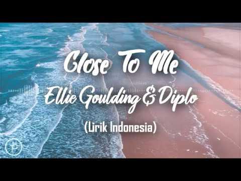 Ellie Goulding, Diplo, Swae Lee - Close To Me (Lirik Dan Arti   Terjemahan)