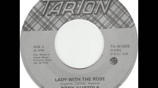 Bobby Curtola - Lady With The Rose