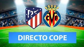 (SOLO AUDIO) Directo del Atlético 0-0 Villarreal en Tiempo de Juego COPE