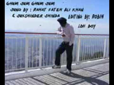 Ghum sum ghum sum  rahat fteh Ali khan