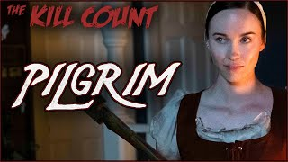 Pilgrim (2019) KILL COUNT