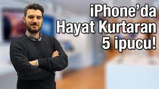 iPhone'da hayat kurtaran 5 ipucu!