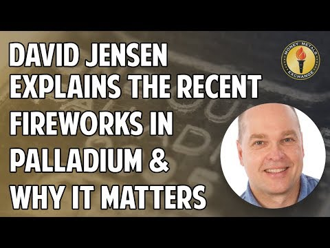 Palladium Price: David Jensen Explains the Recent Fireworks in Palladium Why It Matters