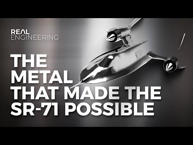 Titanium - The Metal That Made The SR-71 Possible