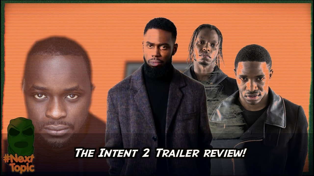 The Intent 2 trailer review, Drake and Topboy, are UK Actors being sidelined? | #NextTopic