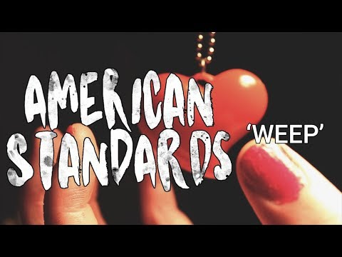 American Standards - WEEP (Official Music Video)