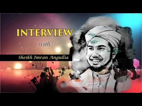 Interview With Sheikh Imran Angullia