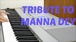 Tribute To Manna Dey - Laga Chunri Mein Daag Piano Solo
