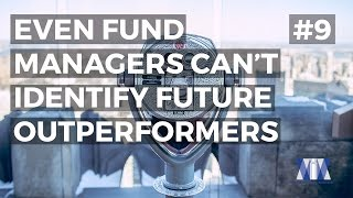Show #9: Even fund managers can't identify future outperformers