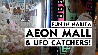 Fun in Narita (Japan): UFO Catchers and AEON Mall!