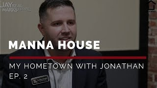 My Hometown with Jonathan: Manna House