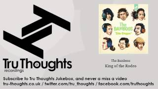 The Bamboos - King of the Rodeo - feat. Megan Washington - Tru Thoughts Jukebox