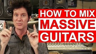 How to mix MASSIVE Rock Guitars with Ulrich Wild, Bob Marlette & Warren Huart: Produce Like A Pro