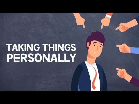 How to Stop Taking Things So Personally