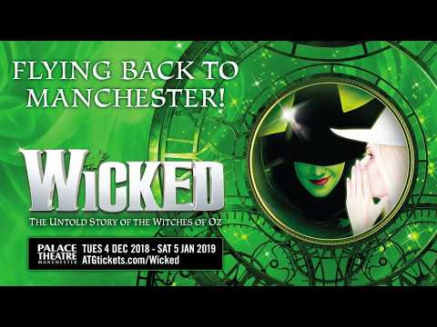 Wicked - Palace Theatre Manchester - ATG Tickets