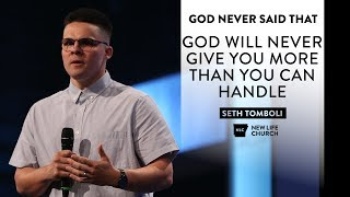 God Will Never Give You More Than You Can Handle - Seth Tomboli