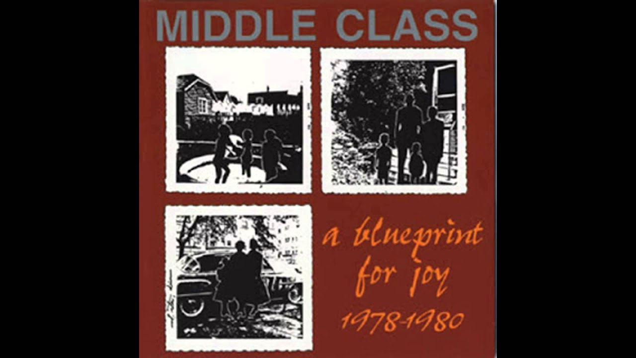 Middle class a blueprint for joy 1978 1980 1995 full album middle class a blueprint for joy 1978 1980 1995 full album malvernweather Gallery