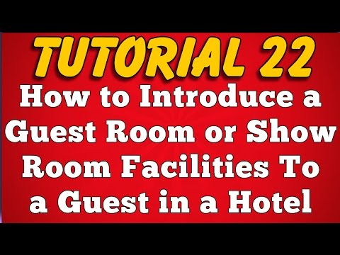 How to Introduce Guest Room and Show Room Facilities to a Guest in a Hotel or Resort (Tutorial 22)