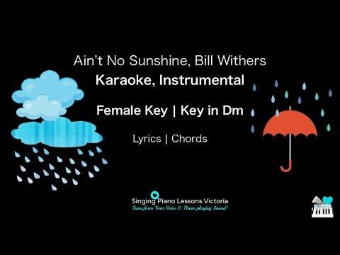 Ain't no sunshine, Bill Withers, Karaoke Instrumental in Female Key, Dm