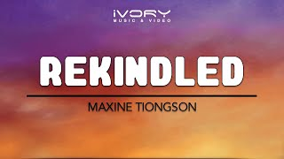Watch Maxine Tiongson Rekindled video