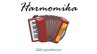 Hangszer ovi - Zöld paradicsom (harmonika) / Hungarian children song (folk)