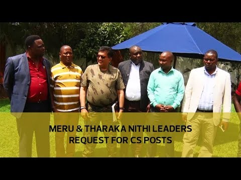 Meru & Tharaka Nithi leaders request for CS posts