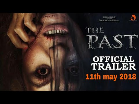 """The Past"""" Official Trailer #2   HD (2018) Hindi Horror Movie   Releasing On 11th May 2018"""