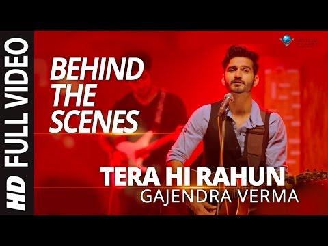 Gajendra Verma | Tera Hi Rahun | Behind The Scene | Vikram Singh | Tera Ghata