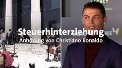 Christiano Ronaldo: Anhörung wegen möglicher Steuerhinterziehung