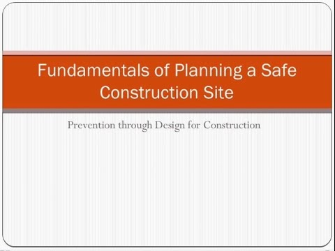 Fundamentals of Planning a Safe Construction Site Safety through Design