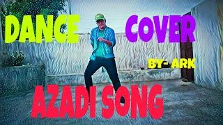 Azadi - Gully boy | Ranveer Singh | Alia Bhatt | Devine | Dub Sharma | dance cover| ARK choreography